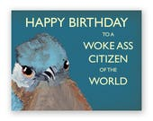 Happy Birthday to a Woke Ass Citizen - Bird - Greeting - Mincing Mockingbird