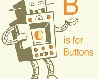 Alphabet Art print - Robot Art, Letter B art, robot nursery decor, baby boy gift, kid wall art, alphabet art, Classroom Art, Educational Art