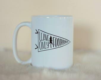 Leave Only Footprints, Coffee, handwritten, Mug, PNW, Adventurous, Explore, Camping, Hiking, Handwritten, Travel, Forest