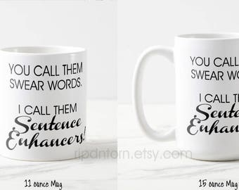 Snarky Swear Words Sentence Enhancers Mug for Coffee Caffeine Addicts - Two Sizes 11 oz., 15 oz. - Gift for friend, co-worker, boss