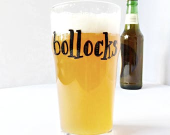Bollocks, Funny Pint Glass, Husband gift, mens, british pint glass, lager, bar, beer, personalized, fathers day, boyfriend, gift under 20