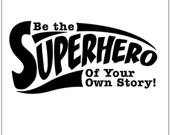 Superhero Wall Decal: Inspirational Quote, Boys Room Decal, Girls Room Decal, Bedroom or Playroom Decor, Kids Playroom Decal (0178a)