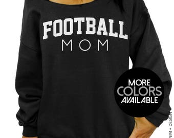 Football Mom - Slouchy Oversized Sweatshirt - Mother's Day Gift Idea