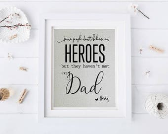 Some People Don't Believe in Heroes • Personalized Gift for Dad • Gift from Daughter • Dad Birthday Gift • Fathers Day Gift • Gift from Son