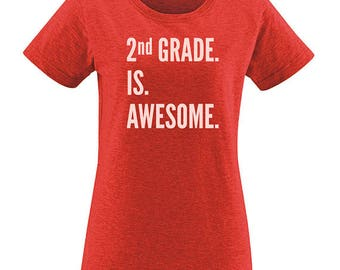 2nd Grade Teacher Shirt - Teacher Second Grade is Awesome Back to School Womens Tee - Shirt for Teacher PolyBlend School Teaching Tshirt