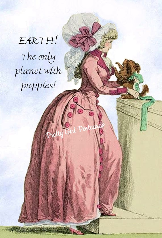 Marie Antoinette Card ~ EARTH! The Only Planet With Puppies! ~ Funny Postcard ~ Pretty Girl Postcards ~ Funny Quote ~ Funny Sayings