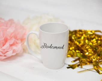 Bridesmaid gift Coffee mug. Personalized ceramic coffee cup. Bridesmaid gifts. Bridesmaids gift. Bridesmaid coffee mug Bridesmaid tea. Bride