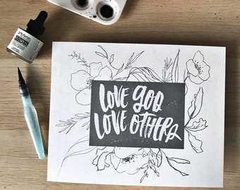Love God, Love Others - Brush lettered Scripture print - Matthew 12:30-31