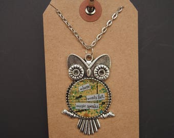 where words fail, music speaks - Owl Art Pendant - Inspirational Message - FREE SHIPPING