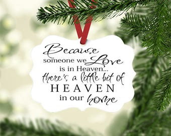 Because Someone We Love Is In Heaven There's A Little Bit Of Heaven In Our Home Christmas Ornament In Memory Gift Memorial Ornament parents