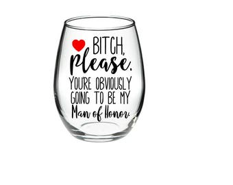 Man of Honor proposal - Man of Honor Wine Glass - Man of Honor Proposal Glass - 21 oz Stemless Wine Glass