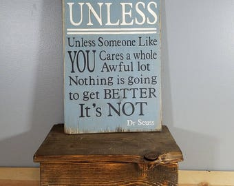 UNLESS -Dr Seuss quote from The Lorax - Unless someone like you cares a whole awful lot - Blue with Cream and Black letters