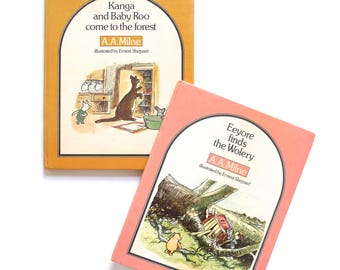 Kanga and Baby Roo Come to the Forest and Eeyore Finds the Wolery by A.A. Milne and E.H. Shepard