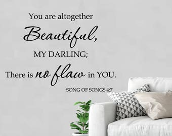 Song of Solomon 4:7 Bible verse, love quote, beautiful saying, You are altogether beautiful, master bedroom, Wall decal, vinyl SOS4v7-0001