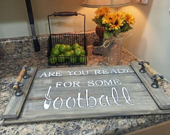 Are You Ready For Some Football Serving Tray Football Season Rustic Serving Tray