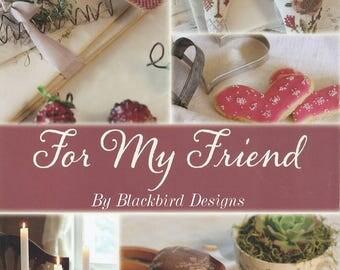 For My Friend by Blackbird Designs - OOP Cross Stitch Pattern Book