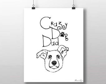 Printable Crazy Dog Dad quote art print, Dog instant download, printable quote, dog quote printable, dog printable, dog print, wall art