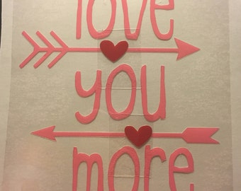 Love You More Valentine Iron on