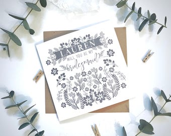 PRINTED Personalised Bridesmaid card - 'Will you be my bridesmaid?' - Monochrome foliage and florals