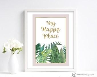 My Happy Place Art Print Tropical Art Print Instant Download Wall Art Print Palm Leaves Art Print Pink Print Printable Artwork Palm Tree