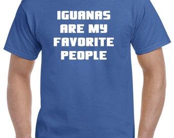 Iguana Shirt-Iguanas Are My Favorite People T shirt