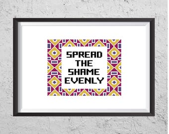 Spread The Shame Evenly - Modern Cross Stitch PDF - Instant Download