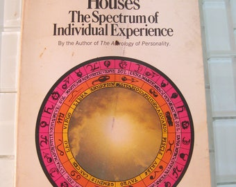 Astrology - The Astrological Houses  The Spectrum of Individual Experiences - Dana Rudhyar