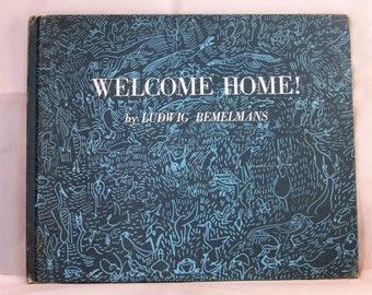Rare Vintage Childrens Book Welcome Home by Ludwig Bemelmans c1959, 1960 Illustrated Hardcover Harper & Brothers Illustrated Hardcover
