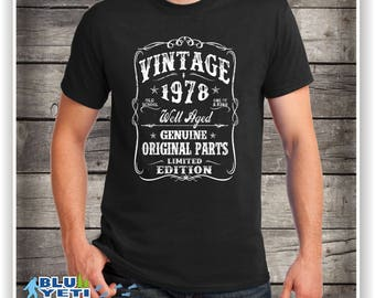 40th Birthday Gift -  Shirt Turning 40 - 40 Years Old - VINTAGE 1978 Shirt - Tee -for son- T-Shirt - Gift for Him -  Limited Edition 1978