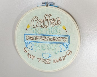 Vintage style coffee embroidery hoop, hand stitched, kitchen art, coffee cup, wall art, coffee bar, cafe decor, coffee sign, snarky sign