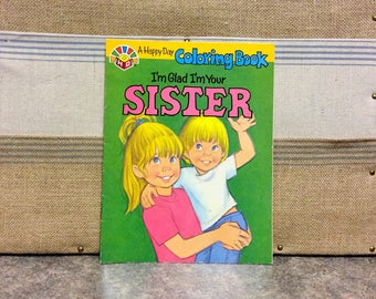 "Vintage 1988 ""I'm Glad I'm Your Sister"" A HAPPY DAY Coloring Book Christian Story Book"