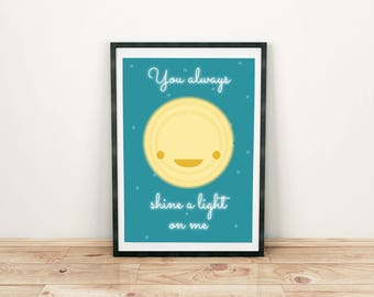 You always shine a light on me. DIN A3. Pressure. Print. Poster. Poster. Friendship. Say thank you. Gratitude. Moon of My Life
