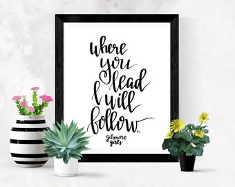 Where you Lead I Will Follow Lyric art; Gilmore Girls; Rory Gilmore; Lorelai Gilmore