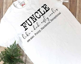 Uncle Shirt, Funcle, New Uncle Reveal, Uncle Announcement, Uncle Gift, Baby Uncle Surprise, Cool Uncle, Like a Dad Only Cooler, Uncle Shirts