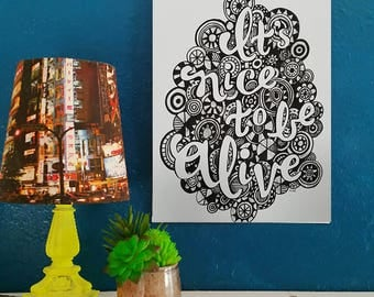 It's Nice To Be Alive - Artist Print