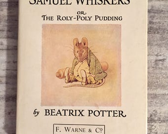 The Tale of Samuel Whiskers or The Roly-Poly Pudding, Beatrix Potter, Vintage Children's Book, F. Warne & Co., with Dust Jacket