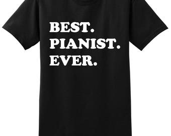 Best Pianist Every Shirt - Piano Player Shirt - Pianist T-Shirt - Piano Shirt - Piano Player Gift