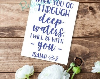 When you go through deep waters, I will be with you. Isaiah 43:2 | Vinyl Decal | for Yeti Mug Laptop Car | Glitter | Permanent
