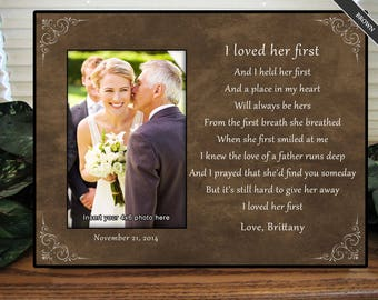 I Loved Her First Wedding Gift For Dad Father of the Bride Personalize Wood Keepsake Picture Frame