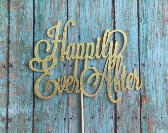 Happily Ever After Cake Topper, Wedding Cake Topper, Engagement Party Cake Topper, She said yes, Bride To Be, Engagement Party Decorations,