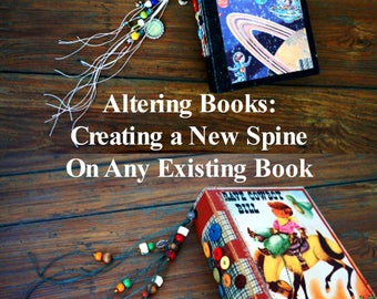 Journal Class, Altering a Book, Building a new spine, Tutorial, e-book, instructions, online class, little bindy