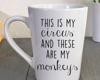 This is My Circus and These are My Monkeys - Boss Gift - Coworker Mug - Gag Gift - Gift Exchange