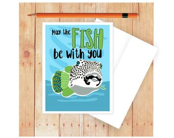 Fishing Card, Funny Card, Funny Pun Card, Funny Birthday Card, Card for Fisherman, Puns, Fish Card, May the Fish Be With You Card
