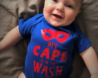 My Cape is in the Wash Super Baby Onesie, Toddler, or Youth T-shirts.  Color options available