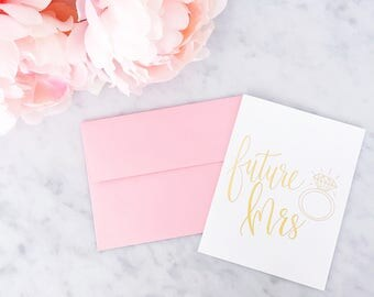 Gold Foil Future Mrs. Card - Gold Foil Card - Calligraphy Foil Card - Calligraphy Card - Greeting Card - Wedding Card - Engagement Card