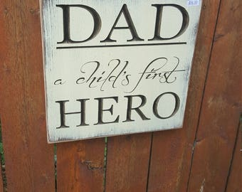 "READY TO SHIP - ""Dad, A Child's First Hero""- 10x10 - Cream"