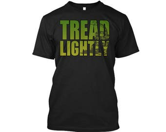 Tread Lightly T Shirt