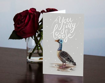 You Silly Goose, Cute Card, Holidays, Christmas Card, Greeting Card, Festive, Hipster Card, Goose Card, Xmas, Lettering Card, Silly You, 5X7
