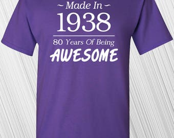 80th Birthday Gift | Made In 1938 80 Years Of Being Awesome T-shirt | Funny | Custom Any Year | Personalized Birthday Present | Turning 80