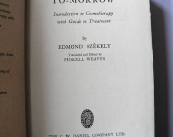 Medicine To-Morrow Cosmotherapy by Edmond Szekely 1951 2nd Edition
